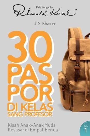 30 Paspor di Kelas Sang Profesor - Buku 1  by  J.S.  Khairen