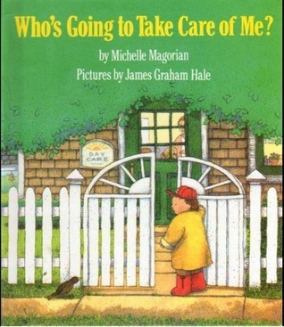 Whos Going to Take Care of Me?  by  Michelle Magorian