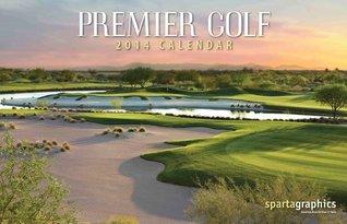 2014 Premier Golf Premium Wall Calendar  by  NOT A BOOK