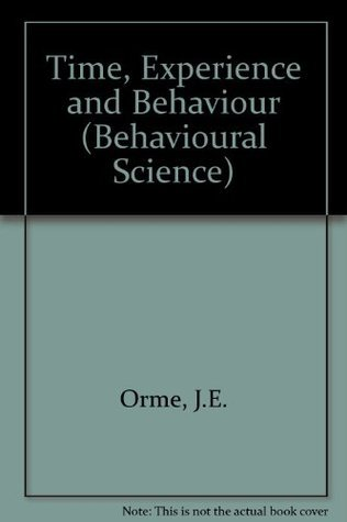 Time, Experience And Behaviour  by  John Edward Orme