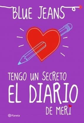 Tengo un secreto: El diario de Meri  by  Blue Jeans