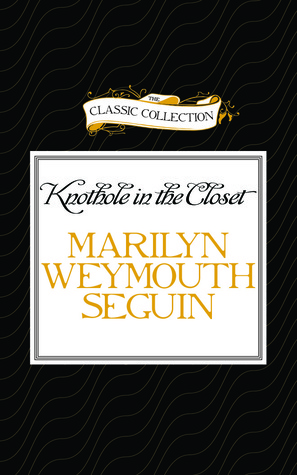 Knothole in the Closet: A Story About Belle Boyd, A Confederate Spy  by  Marilyn Weymouth Seguin