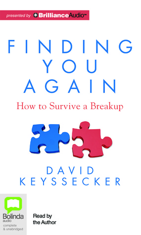 Finding You Again: How to Survive a Breakup David Keyssecker