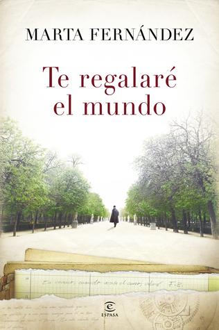Te regalaré el mundo  by  Marta Fernandez