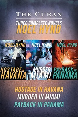 The Cuban: Three Complete Novels (The Cuban Trilogy #1-3) Noel Hynd