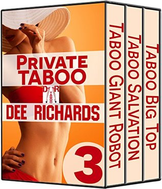 Private Taboo: 3 Taboo Erotic Stories!  by  Dee Richards