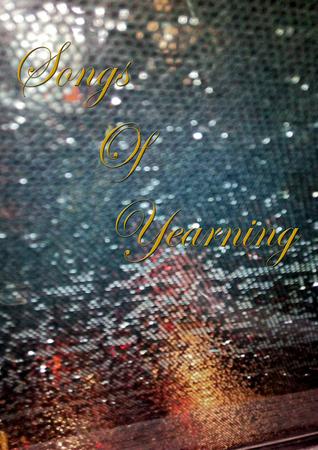 Songs of Yearning: Anthology of Poems Vivek Chakraverty