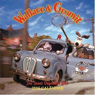 Wallace & Gromit 2006 Wall Calendar  by  Chronicle Books LLC Staff