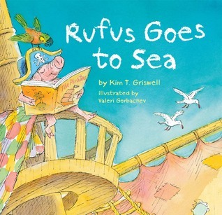 Rufus Goes to Sea Kim T. Griswell