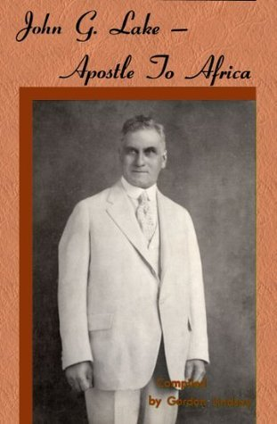 John G. Lake -- Apostle to Africa Gordon Lindsay