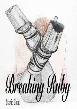 Breaking Ruby  by  Martin Blunt