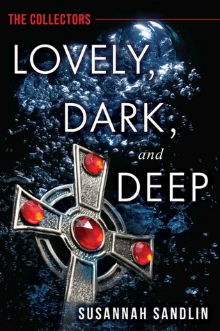 Lovely, Dark, and Deep (The Collectors, #1) Susannah Sandlin