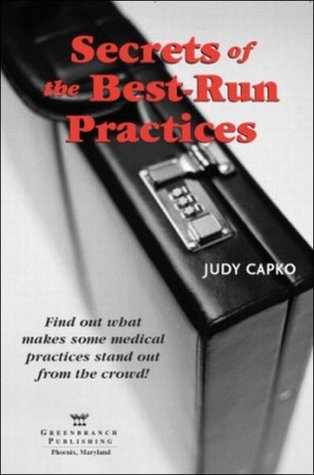 Secrets of the Best-Run Practices Audio Book  by  Judy Capko