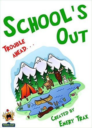 School's Out: A 5th Grade Super Hero Chapter Book (Funny Books for Kids)  by  Emery Trax