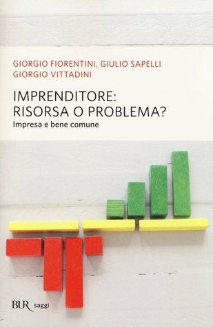 Imprenditore: risorsa o problema?  by  Giorgio Fiorentini