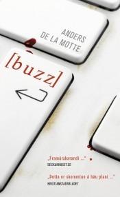 buzz  by  Anders de la Motte