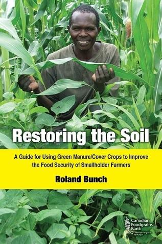 Restoring the Soil Roland Bunch