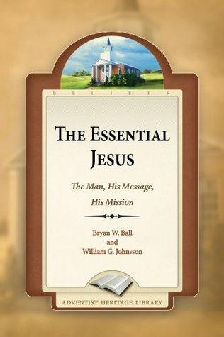The Essential Jesus William G. Johnsson