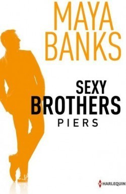 Piers (Sexy Brothers, #3)  by  Maya Banks