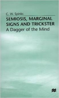 Semiosis, Marginal Signs And Trickster: A Dagger Of The Mind C.W. Spinks