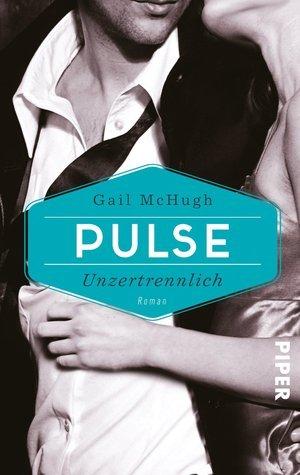 Pulse - Unzertrennlich (Collide, #2) Gail McHugh