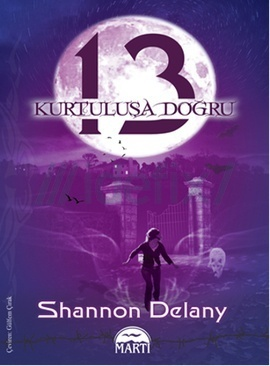 13: Kurtuluşa Doğru (13, #3) Shannon Delany