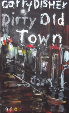 Dirty Old Town  by  Garry Disher