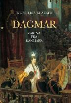 Dagmar - Zarina fra Danmark  by  Inger-Lise Klausen