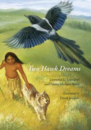 Two Hawk Dreams  by  Lawrence L. Loendorf