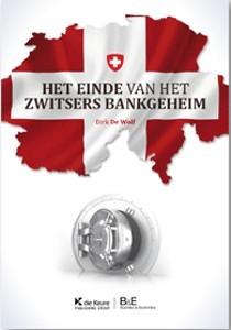 Het einde van het Zwitsers bankgeheim  by  Dirk de Wolf