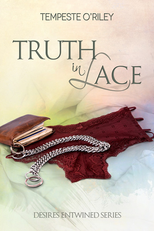Truth in Lace (Desires Entwined #3.5)  by  Tempeste ORiley