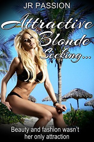 Attractive Blonde Seeking: Beauty and fashion wasnt her only attraction J.R. Passion