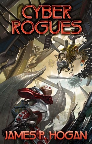 Cyber Rogues  by  James P. Hogan