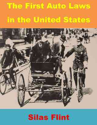 The First Auto Laws in the United States  by  Silas Flint