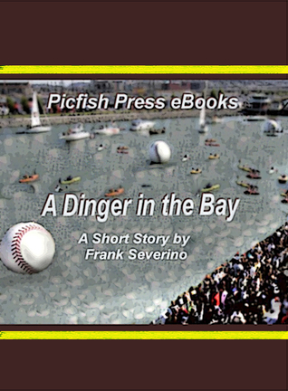 A Dinger in the Bay  by  Frank Severino