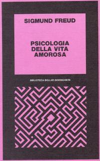 Psicologia della vita amorosa: 1910-17  by  Sigmund Freud
