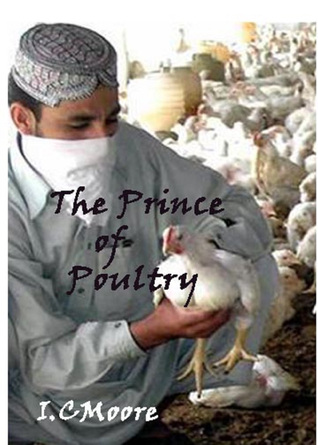 The Prince of Poultry  by  I.C. Moore