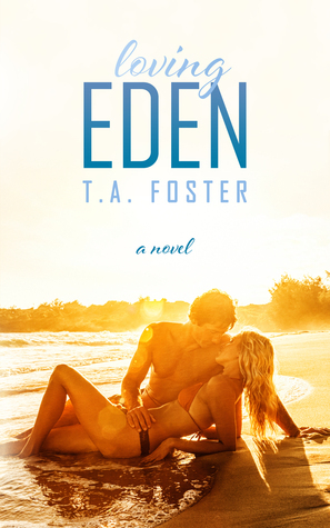 Loving Eden T.A. Foster