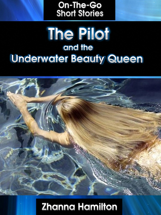 The Pilot and the Underwater Beauty Queen Zhanna Hamilton