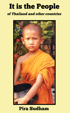 It is the People: of Thailand and Other Countries Pira Sudham