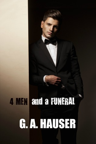 Four Men and a Funeral  by  G.A. Hauser