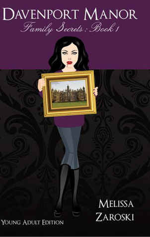 Family Secrets: YA Edition (Davenport Manor #1) Melissa Zaroski