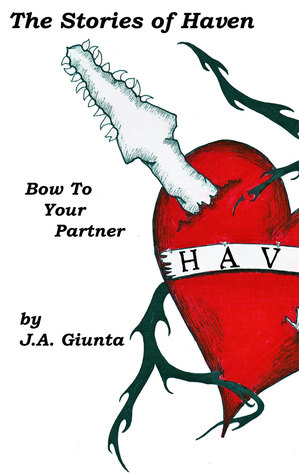 The Stories of Haven: Bow to Your Partner  by  J.A. Giunta