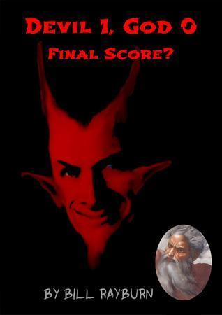 Devil 1, God 0: Final Score? Bill Rayburn