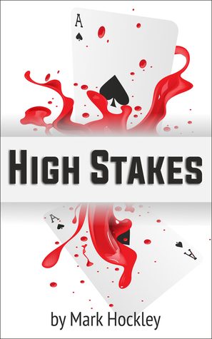 High Stakes  by  Mark Hockley