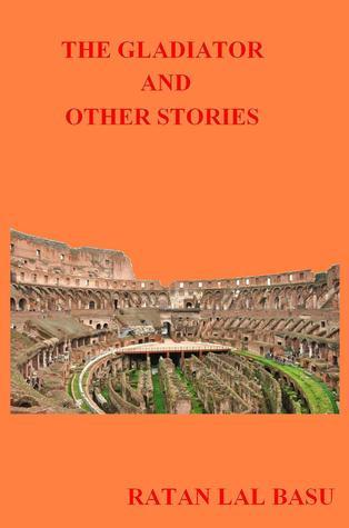 The Gladiator And Other Stories Ratan Lal Basu