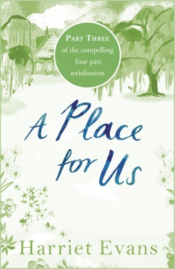 A Place For Us Part 3  by  Harriet Evans
