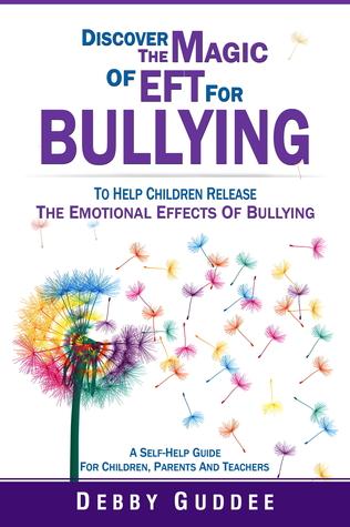 Discover the Magic of EFT for Bullying Deborah Guddee