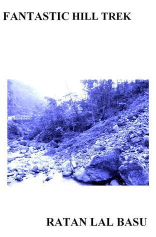 Fantastic Hill Trek  by  Ratan Lal Basu