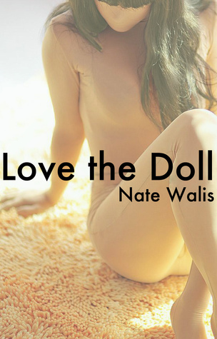 Love the Doll Nate Walis